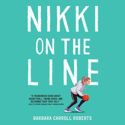 Nikki on the Line - Roberts, Barbara Carroll, and Lakin, Christine (Read by)