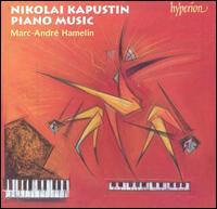 Nikolai Kapustin: Piano Music - Marc-André Hamelin (piano)