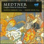 Nikolai Medtner: Complete Works for Violin & Piano