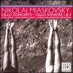 Nikolai Miaskovsky: Cello Concerto; Cello Sonatas 1 & 2