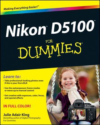 Nikon D5100 for Dummies - King, Julie Adair