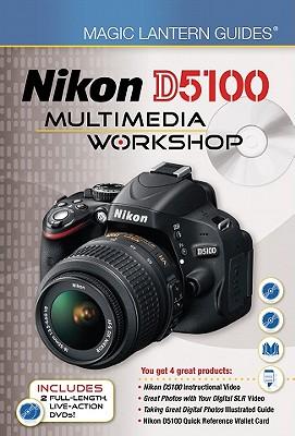 Nikon D5100 Multimedia Workshop - Paden, Matt (Editor)
