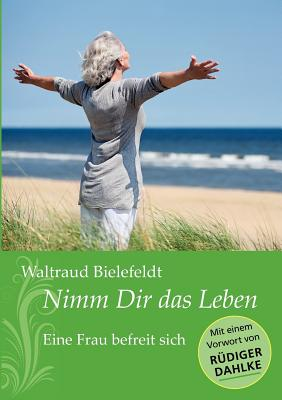 Nimm Dir Das Leben - Bielefeldt, Waltraud