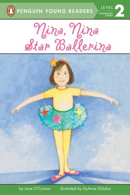 Nina, Nina Star Ballerina - O'Connor, Jane