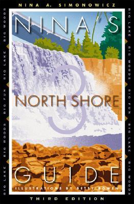 Nina's North Shore Guide: Big Lake, Big Woods, Big Fun - Simonowicz, Nina A