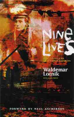 Nine Lives: Ethnic Conflict in the Polish-Ukrainian Borderlands - Waldemar, Lotnik, and Preece, Julian, and Ascherson, Neal (Foreword by)