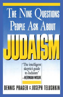Nine Questions People Ask About Judaism - Prager, Dennis