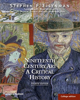 Nineteenth Century Art: A Critical History - Eisenman, Stephen F, and Crow, Thomas, and Nochlin, Linda