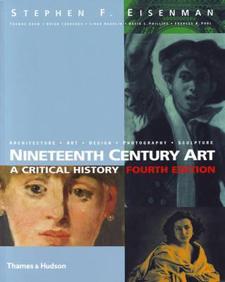 Nineteenth Century Art: A Critical History - Eisenman, Stephen F., and Crow, Thomas