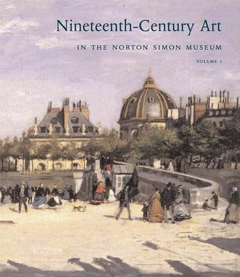 Nineteenth-Century Art in the Norton Simon Museum - Brettell, Richard R, and Eisenman, Stephen F