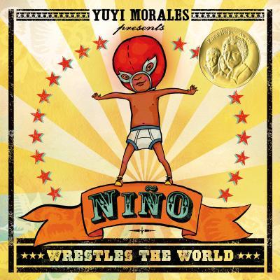 Nino Wrestles the World - Morales, Yuyi