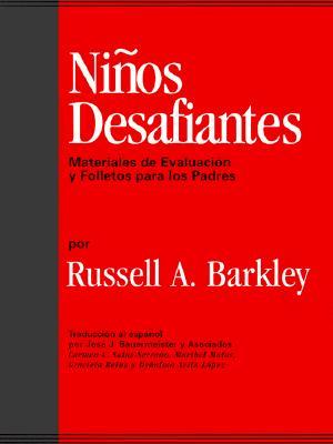 Ninos Desafiantes: Materiales de Evaluacion y Folletos Para Los Padres - Barkley, Russell A, PhD, Abpp