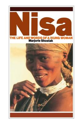 Nisa: The Life and Words of a !kung Woman - Shostak, Marjorie
