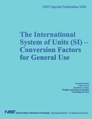 NIST Special Publication 1038: The International System of Units (SI) Conversion Factors for General Use - U S Department of Commerce