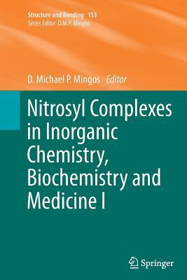 Nitrosyl Complexes in Inorganic Chemistry, Biochemistry and Medicine I - Mingos, D Michael P (Editor)