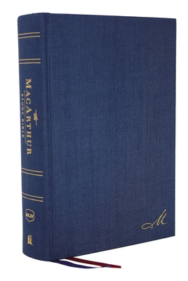 Nkjv, MacArthur Study Bible, 2nd Edition, Cloth Over Board, Blue, Comfort Print: Unleashing God's Truth One Verse at a Time - MacArthur, John F (Editor), and Thomas Nelson