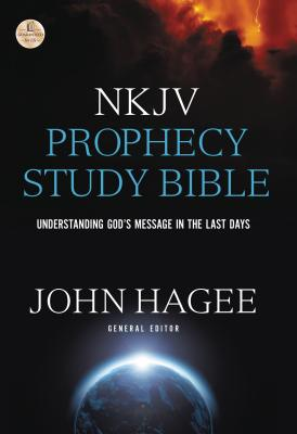 NKJV, Prophecy Study Bible, Hardcover, Red Letter Edition: Understanding God's Message in the Last Days - Hagee, John (General editor)