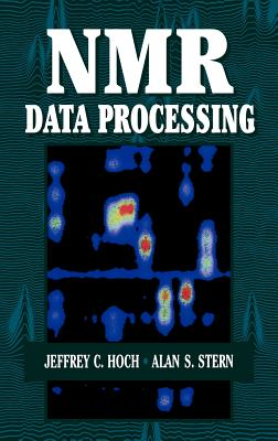 NMR Data Processing - Hoch, Jeffrey C, and Stern, Alan
