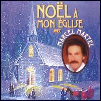 Noël a Mon Église - Marcel Martel