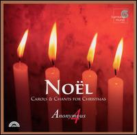 Noël: Carols & Chants for Christmas - Andrew Lawrence-King (psaltery); Andrew Lawrence-King (irish harp); Andrew Lawrence-King (baroque harp); Anonymous 4;...