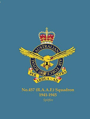 No.457 (Raaf) Squadron, 1941-1945: Spitfire - Grant, Jim, and Listemann, Phil