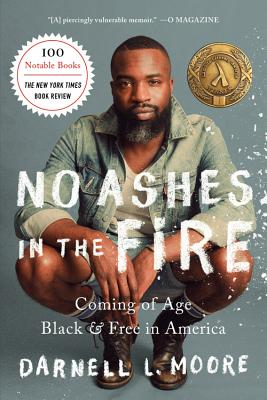 No Ashes in the Fire: Coming of Age Black and Free in America - Moore, Darnell L