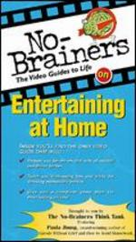 No-Brainers on Entertaining at Home