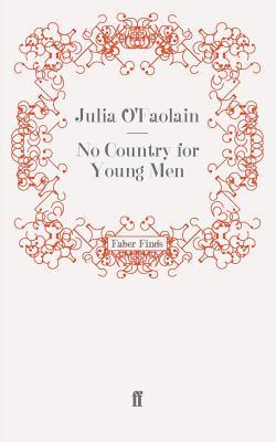 No Country for Young Men - O'Faolain, Julia