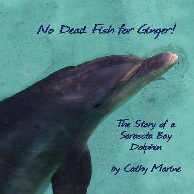 No Dead Fish for Ginger! - Marine, Cathy
