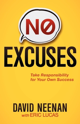 No Excuses: Take Responsibility for Your Own Success - Neenan, David, and Lucas, Eric