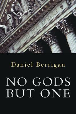 No Gods But One - Berrigan, Daniel, S.J.