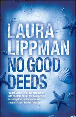No Good Deeds - Lippman, Laura