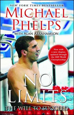 No Limits: The Will to Succeed - Phelps, Michael, and Abrahamson, Alan