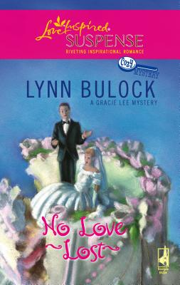 No Love Lost: A Gracie Lee Cozy Mystery - Bulock, Lynn