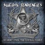No Mercy Fool!/The Suicidal Family - Suicidal Tendencies