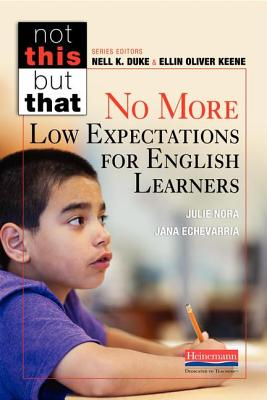 No More Low Expectations for English Learners - Nora, Julie, and Duke, Nell K (Editor), and Echevarria, Jana