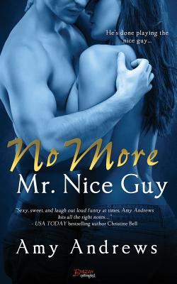 No More Mr. Nice Guy - Andrews, Amy