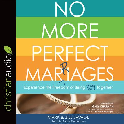 No More Perfect Marriages: Experience the Freedom of Being Real Together - Savage, Mark