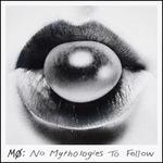 No Mythologies To Follow [Deluxe Edition]