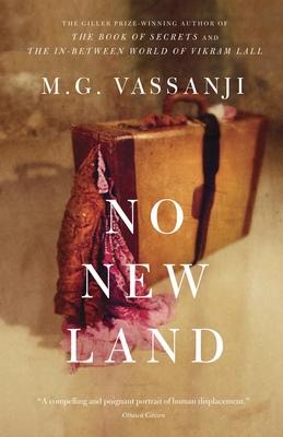 No New Land - Vassanji, M G