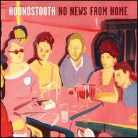 No News from Home - Houndstooth