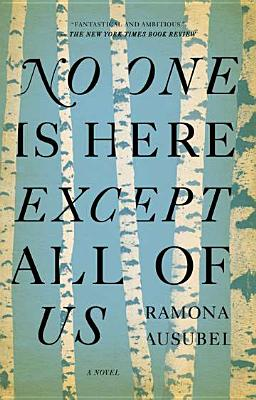 No One Is Here Except All of Us - Ausubel, Ramona