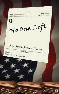 No One Left - Theriot, Mary, and Little House of Edits (Editor), and Proofreading by the Page (Editor)