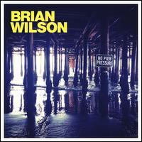 No Pier Pressure - Brian Wilson