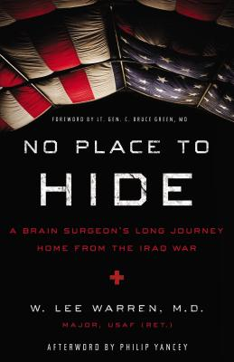 No Place to Hide: A Brain Surgeon's Long Journey Home from the Iraq War - Warren, W. Lee