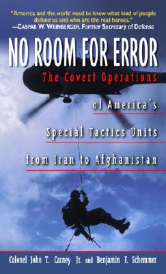 No Room for Error: The Story Behind the USAF Special Tactics Unit - Carney, John T, Col.