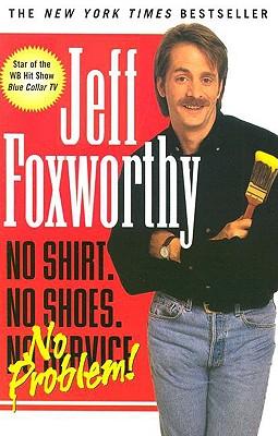 No Shirt, No Shoes...No Problem! - Foxworthy, Jeff