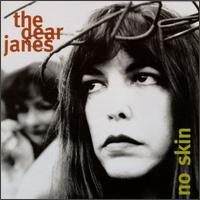No Skin - The Dear Janes