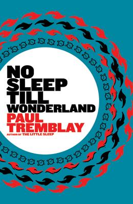 No Sleep Till Wonderland - Tremblay, Paul