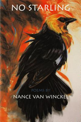 No Starling: Poems - Van Winckel, Nance